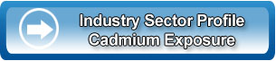 Industry Sector Profile - Cadmium Exposure