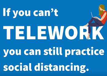 If you can't telework, you can still practice social distancing.