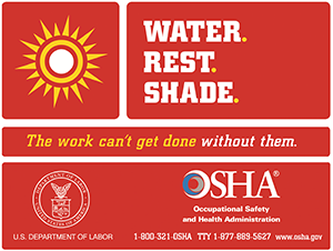 WATER. REST. SHADE. The work can't get done without them.