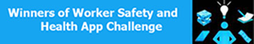 Winners of the Worker Safety and Health App Challenge