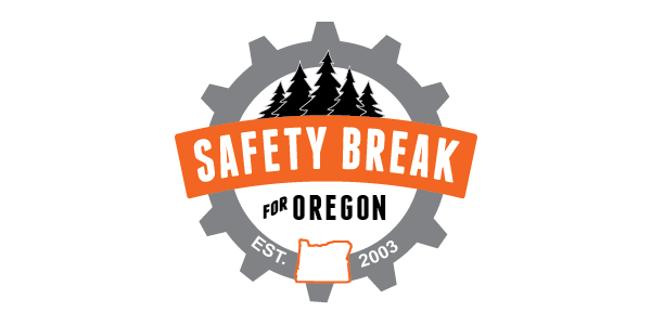 Safety Break for Oregon - Est. 2003