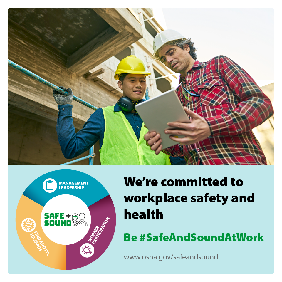 Image of two construction workers discussing safety, with the text: We're committed to workplace safety and health be #SafeAndSoundAtWork - www.osha.gov/safeandsound