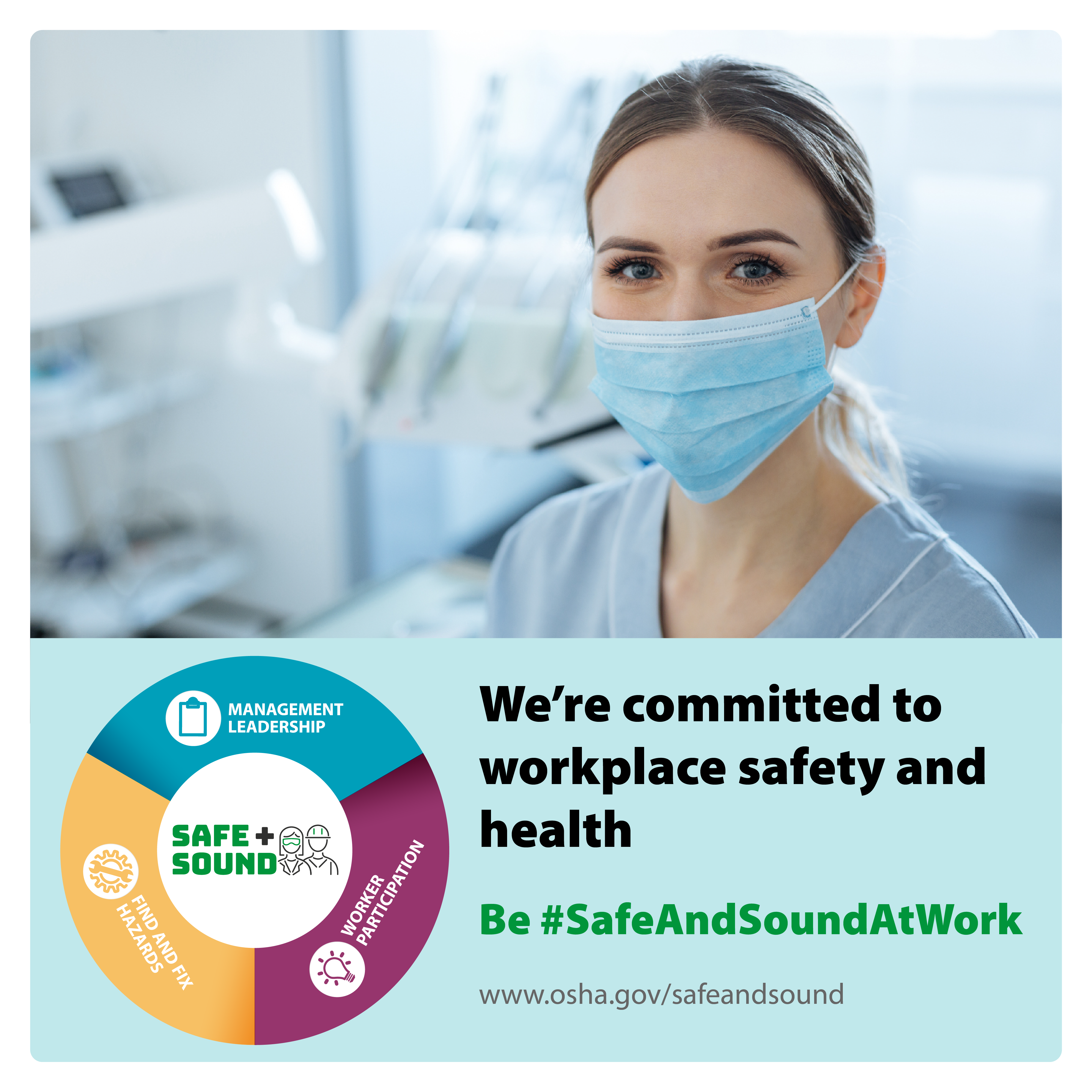 Image of a healthcare worker in a mask with the text: We're committed to workplace safety and health be #SafeAndSoundAtWork - www.osha.gov/safeandsound