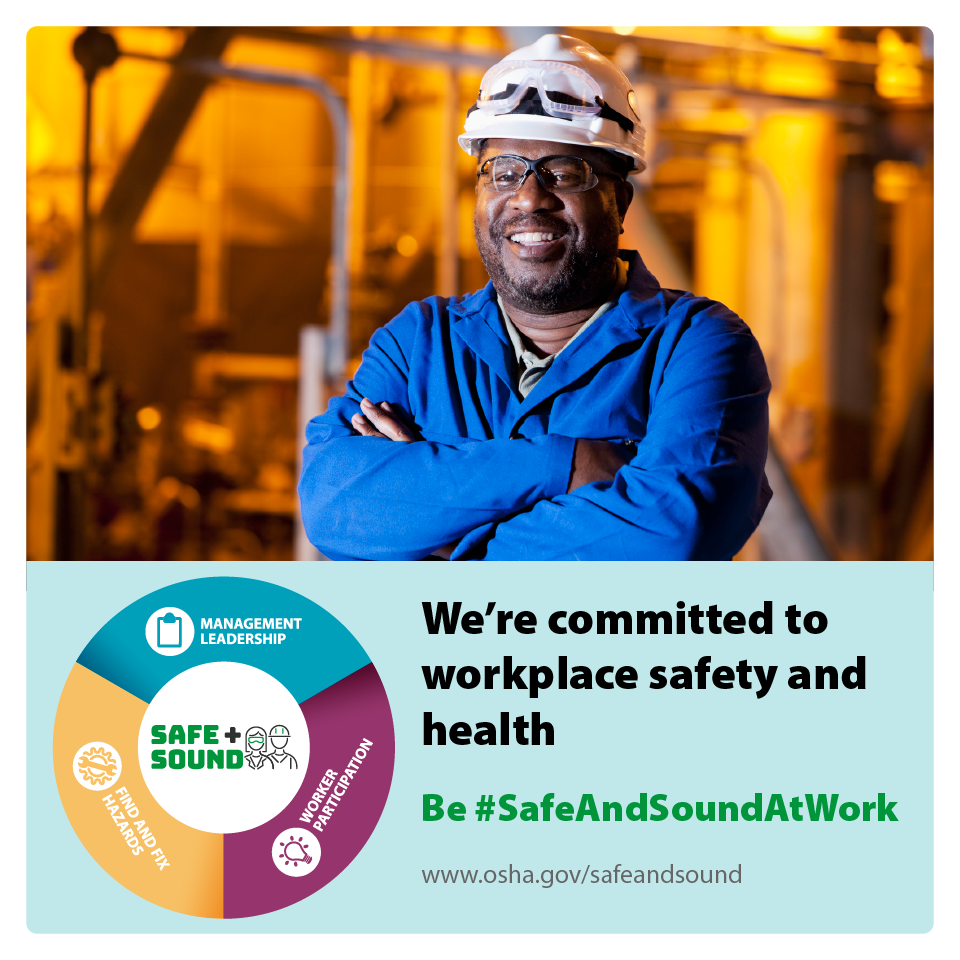 Image of a manufacturing worker, smiling with arms folded, and the text: We're committed to workplace safety and health be #SafeAndSoundAtWork - www.osha.gov/safeandsound