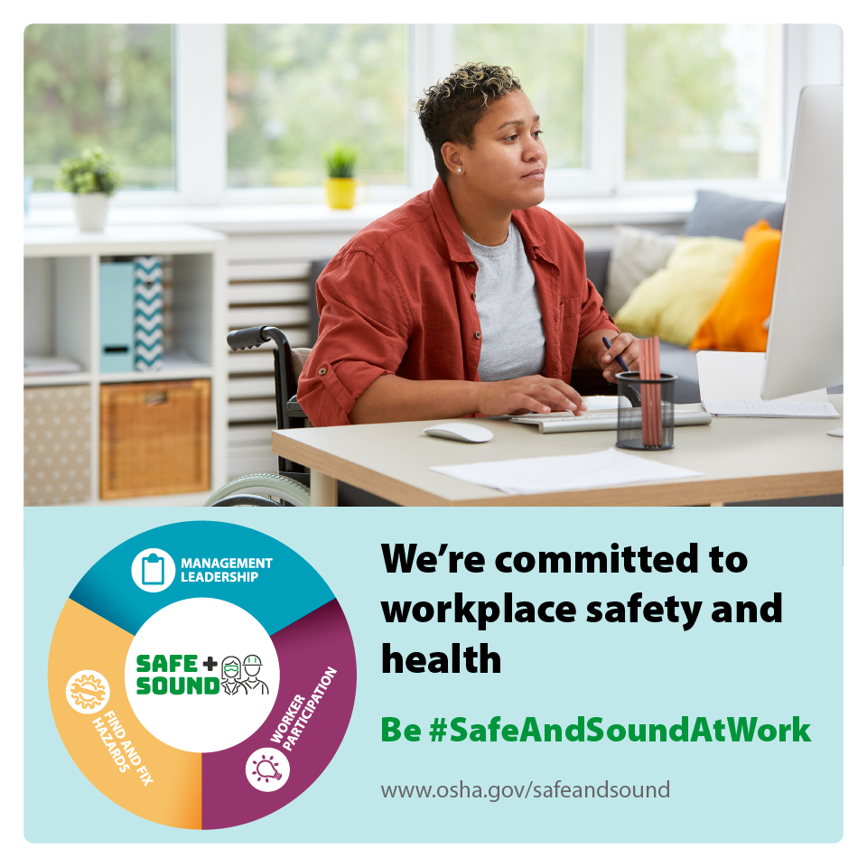 Image of an office worker typing on a keyboard with the text: We're committed to workplace safety and health be #SafeAndSoundAtWork - www.osha.gov/safeandsound