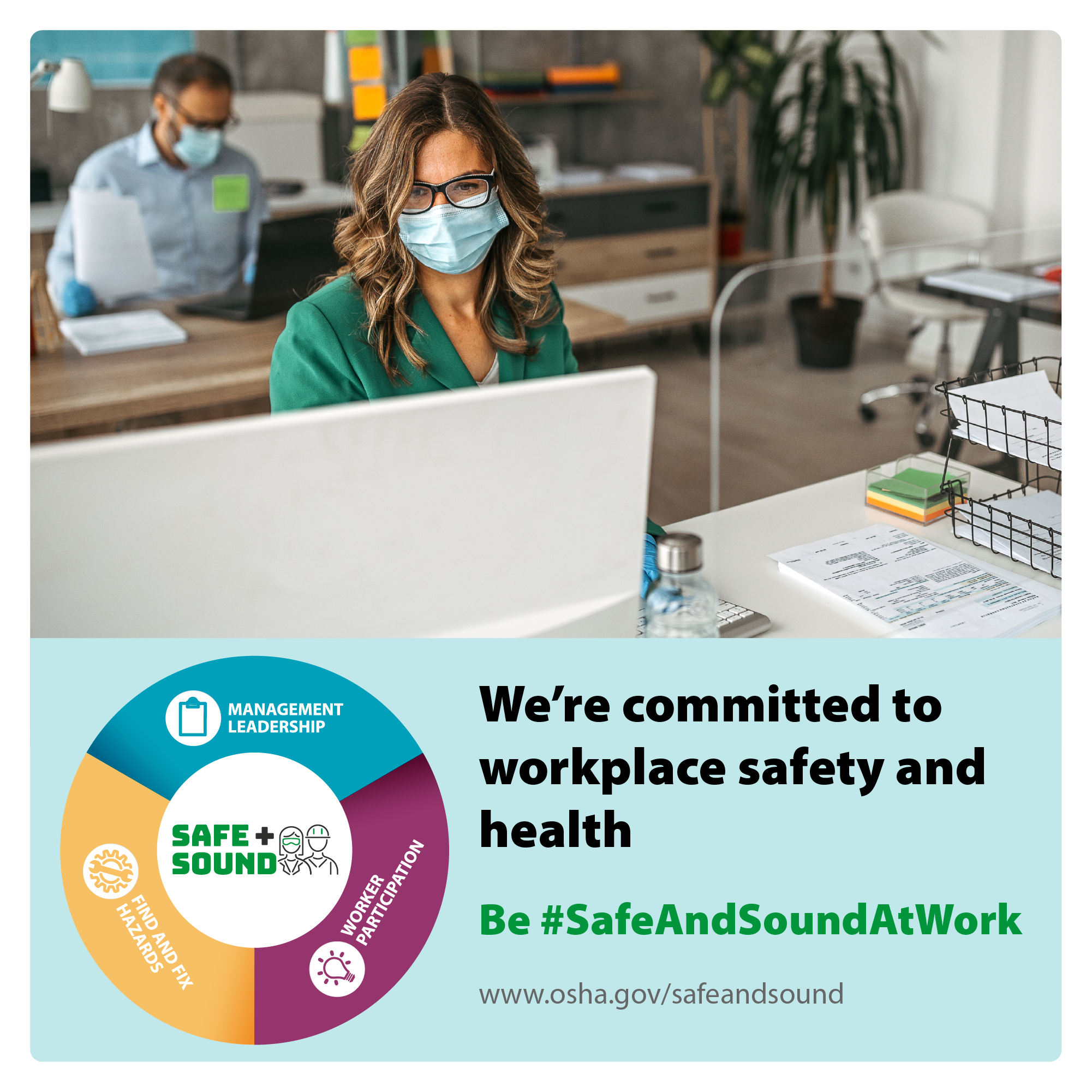 Image of office workers at their desks, wearing masks, with the text: We're committed to workplace safety and health be #SafeAndSoundAtWork - www.osha.gov/safeandsound