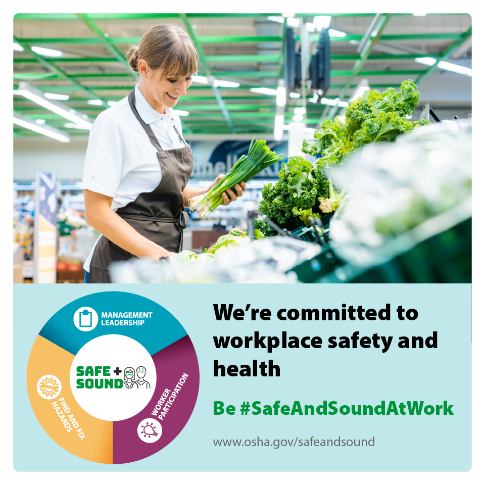Image of a grocery store employee displaying produce, with the text: We're committed to workplace safety and health be #SafeAndSoundAtWork - www.osha.gov/safeandsound