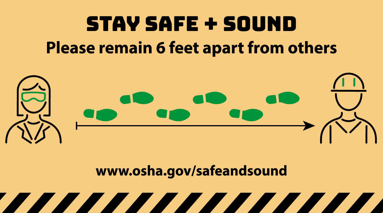 Image of workers on the left and right of the image, and six footsteps between them with the text: Stay Safe + Sound Please remain 6 feet apart from others - www.osha.gov/safeandsound