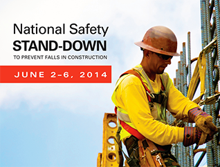 National Safety Stand-Down to prevent falls in construction - June 2-6 2014