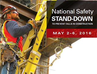 National Safety Stand-Down to prevent falls in construction - May 2-6 2016