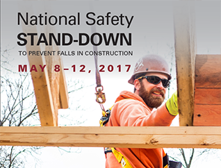 National Safety Stand-Down to prevent falls in construction - May 8-12 2017
