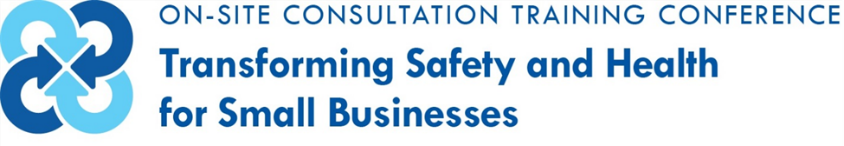 On-Site Consultation Transforming Safety and Health for Small Business