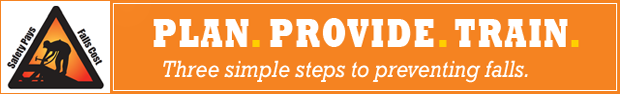 Plan. Provide. Train. Three simple steps to preventing falls. Safety Pays. Falls Cost.