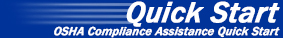 OSHA Compliance Assistance Quick Start