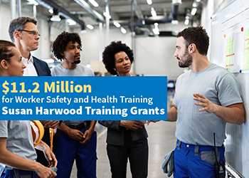 Photo of workers with caption: $11.2 Million for Worker Safety and Health Training - Susan Harwood Training Grants
