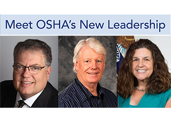 Meet OSHA's New Leadership