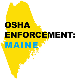 OSHA Enforcement: Maine