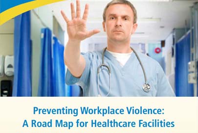Preventing Workplace Violence: A Road Map for Healthcare Facilities