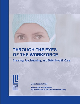 Through the Eyes of the Workforce: Creating Joy, Meaning, and Safer Health Care