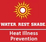 Water. Rest. Shade. Heat Illness Prevention.