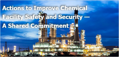 Actions to Improve Chemical   Facility Safety and Security —  A Shared Commitment