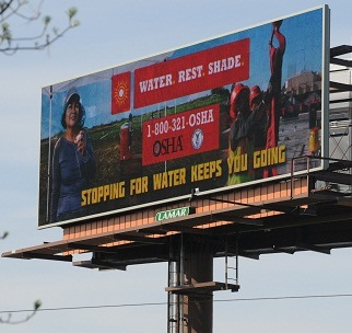 Heat Illness Prevention Campaign billboard. Water. Rest. Shade. 1-800-321-OSHA. OSHA. Stopping for water keeps you going.