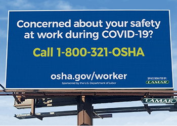 Billboard with text: Concerned about your safety at work during COVID-19? Call 1-800-321-OSHA - osha.gov/worker