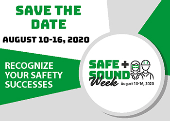 Save the Date - August 10-16, 2020 - Recognize Your Safety Successes - Safe + Sound Week August 10-16, 2020