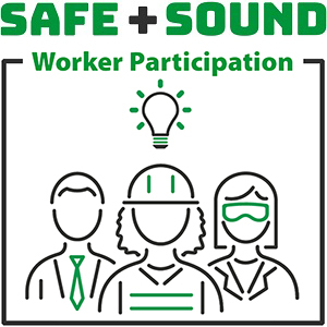 Safe + Sound Worker Participation