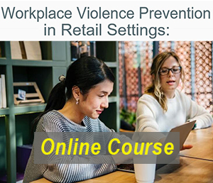 Workplace Violence Prevention in Retail Settings: Online Course